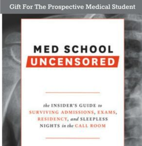 Gift Idea For The Prospective Medical Student: Med School Uncensored