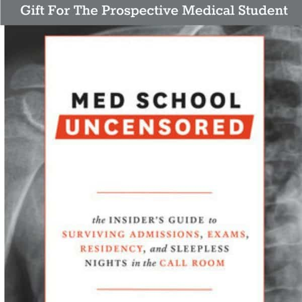Gift Idea For The Medical Student: Med School Uncensored